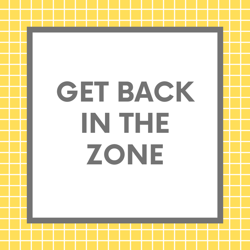 Get Back In The ZONE